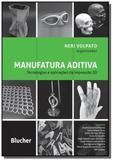 Manufatura aditiva: tecnologias e aplicacoes da im - Edgard blucher