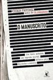 Manuscrito, o - um texto anonimo, um segredo mortal, 24 horas para desvenda - Arqueiro