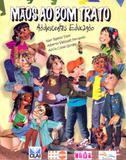Maos ao bom trato - adolescentes educando - Sinodal editora