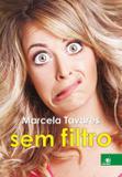 Marcela Tavares sem filtro - Novo conceito