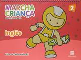 Marcha Criança - Inglês - Educação Infantil - Volume 2 - Scipione