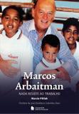Marcos Arbaitman - Nada Resiste ao Trabalho - Companhia editora nacional