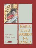Maria e Seu Sorriso na Janela - Editora gaivota
