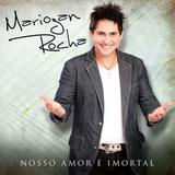Mariozan Rocha - Nosso Amor é Imortal - CD - Som livre