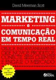 Marketing e comunicação em tempo real - Cresça instantaneamente - crie novos produtos, conecte seus clientes e engaje o mercado