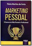 Marketing pessoal: o sucesso na vida pessoal e pro - Jurua