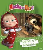 Masha E O Urso - Papai E Filhinha - Colorindo Com Adesivos - On line editora