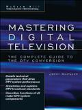 Mastering digital television - the complete guide to the dtv conversion - Mhp - mcgraw hill professional