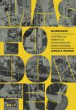 Mastodontes - A história da fábrica e a construção do mundo moderno