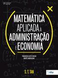 MATEMATICA APLICADA A ADMINISTRACAO E ECONOMIA - TRAD. 9ª ED NORTE AMERICANA - Cengage universitario