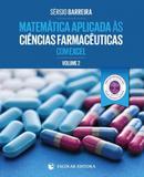 Matemática Aplicada Às Ciências Farmacêuticas Com Excel-Vol.2 - Escolar