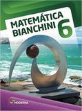Matemática Bianchini - 6º ano - Moderna
