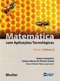Matemática Com Aplicações Tecnológicas. Vol. 2. Cálculo I - Edgard blücher