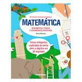 Matemática - Descobertas Teorias E Experimentos Divertidos - Publifolha editora