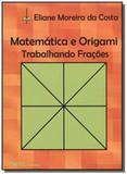 Matematica e origami: trabalhando fracoes - Ciencia moderna
