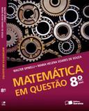 Matematica em Questao - 8º Ano - Ensino Fundamental II - 8º - Saraiva - didáticos