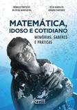 Matematica, idoso e cotidiano - Appris