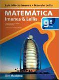 MATEMATICA - IMENES E LELLIS - 9º ANO - Moderna - didaticos