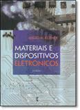 Materiais e Dispositivos Eletrônicos - Livraria da fisica editora