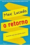 Max Lucado: O Retorno - Editora ágape