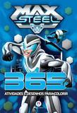 Max Steel - 365 atividades e desenhos para colorir