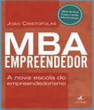 Mba Empreendedor - A Nova Escola Do Empreendedorismo - Alta books
