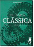 Mecanica classica  volume 2 - Livraria da fisica