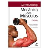 Mecânica dos músculos - Técnicas apropriadas para 65 exercícios de musculação