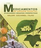 Medicamentos De Origem Vegetal Atualidades - 02 Ed - Univali