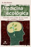 Medicina ecológica: descubra como cuidar de sua saúde sem sacrificar o planeta - Descubra como cuidar de sua saúde sem sacrificar o planeta