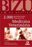 Medicina Veterinaria 2.000 Questoes P/ Concursos / Bizu - Ed rubio