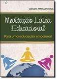 Meditação Laica Educacional Para Uma Educação Emocional - Paco editorial