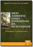 Meio ambiente como patrimonio da humanidade princi - Jurua