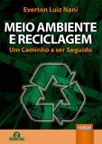 Meio Ambiente e Reciclagem - Um Caminho a ser Seguido - Juruá