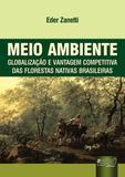 Meio Ambiente - Globalização e Vantagem Competitiva das Florestas Nativas Brasileiras - Juruá