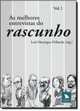 Melhores Entrevistas do Rascunho, As Vol. 1 - Arquipelago editorial