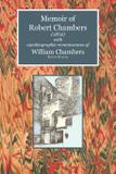 Memoir of Robert Chambers (1872) with Autobiographic Reminiscences of William Chambers - Zeticula