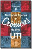 Memorias agudas e cronicas de uma uti - Atheneu