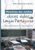 Memorias das Minhas Doces Aulas de Lingua Portuguesa - Appris