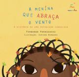 Menina que abraça o vento, a - a história de uma refugiada congolesa - Editora voo