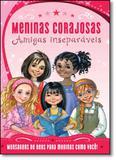 Meninas Corajosas: Amigas Inseparáveis - Mensagens de Deus Para Meninas Como Você! - Thomas nelson - vida melhor