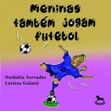 Meninas também jogam futebol - Giostrinho