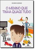 Menino que Tinha Quase Tudo, O - Editora do brasil - paradidático