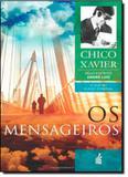 Mensageiros, Os - Coleção A Vida no Mundo Espiritual - Feb