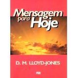 Mensagem Para Hoje - D. M. Lloyd-Jones - Editora pes