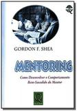 Mentoring: como desenvolver o comportamento bem-su - Qualitymark