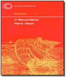 Mercantilismo, o - vol 01 - 04 ed - Perspectiva