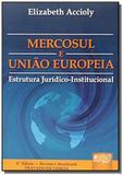 Mercosul e uniao europeia estrutura juridicoinstit - Jurua