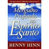 Mergulho Profundo no Espírito Santo - Benny Hinn - Bom pastor