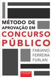 Método de Aprovação em Concurso Público - Editora dplácido